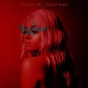 Atelophobia (EP) BY Evangeline